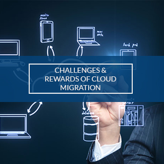 CHALLENGES AND REWWARDS OF CLOUD MIGRATION