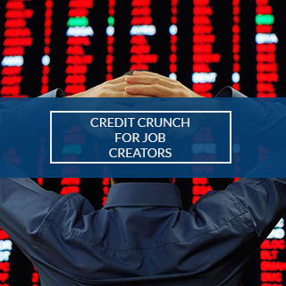CREDIT CRUNCH FOR JOB CEATORS