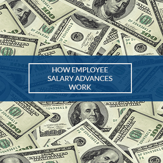HOW EMPLOYEE SALARY ADVANCES WORK